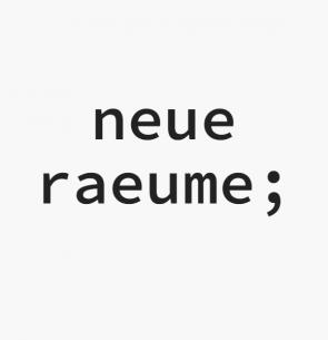 neue raeume ;